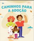 CARTILHA CAMINHOS PARA A ADOÇÃO