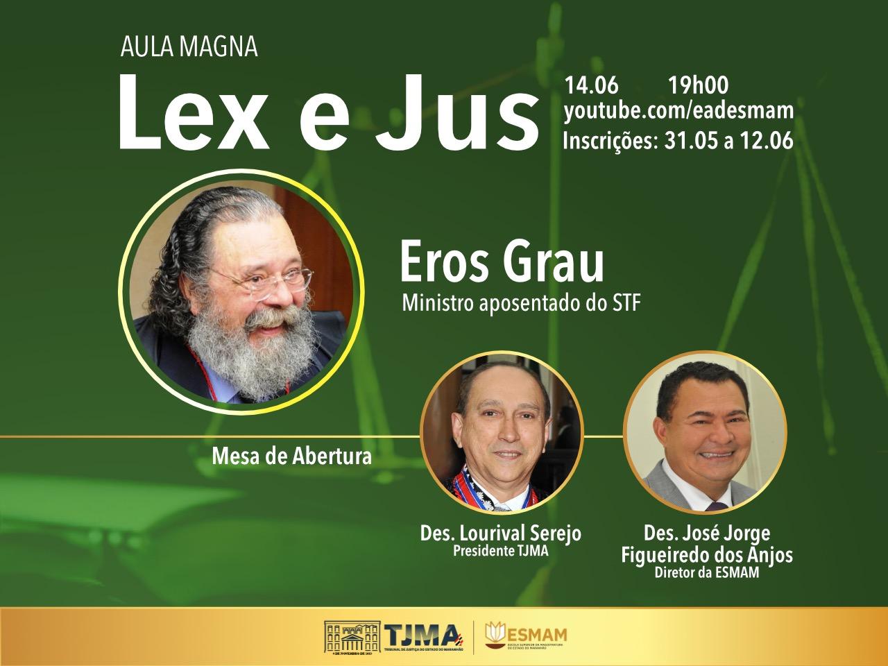 Inscrições abertas para aula magna com o jurista Eros Grau