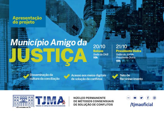 Projeto Município Amigo da Justiça será apresentado em Balsas e Presidente Dutra