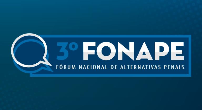 Estão abertas inscrições para a 3ª edição do Fórum Nacional em Alternativas Penais