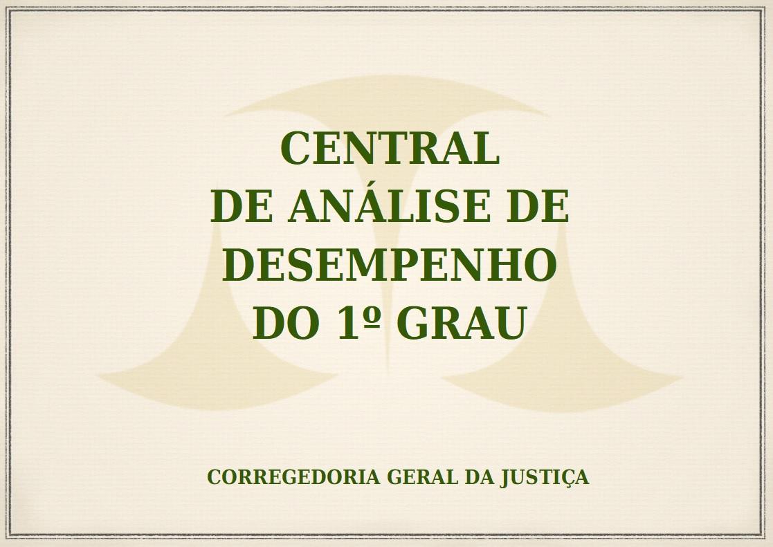Central de Análise de Desempenho da Justiça de 1º Grau