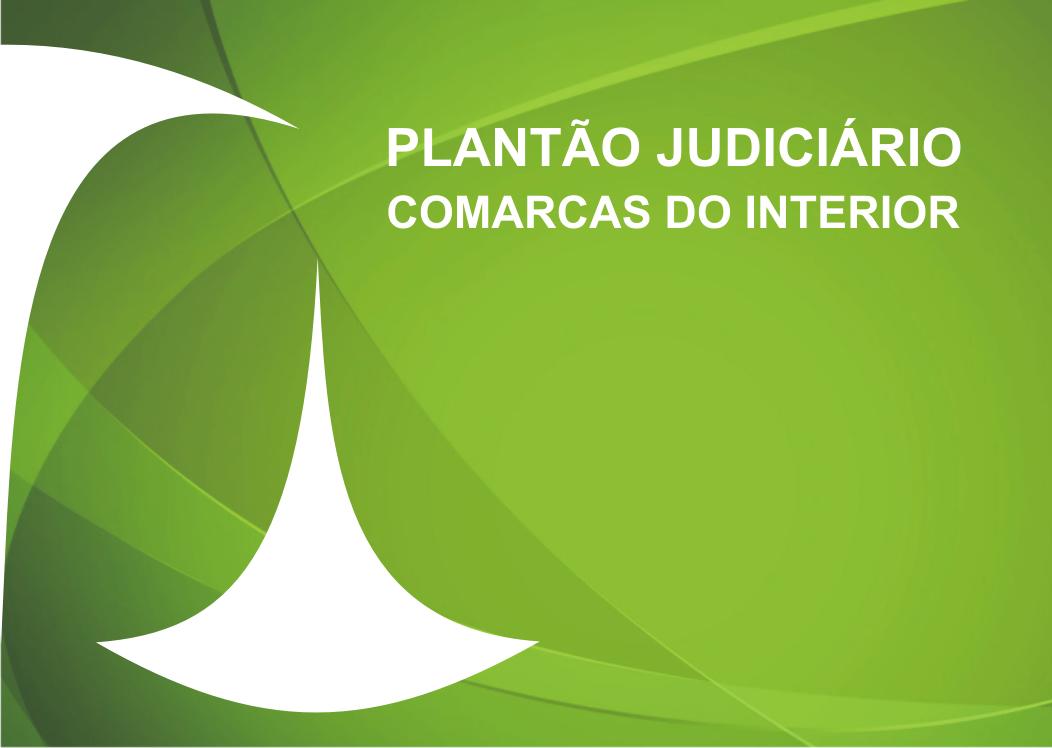 Plantão Judicial Cível e Criminal das Comarcas do Interior