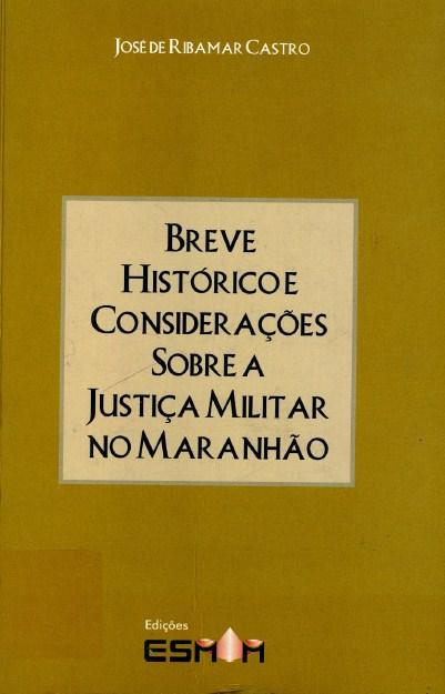 Breve Histórico e Considerações sobre a Justiça Militar no Maranhão