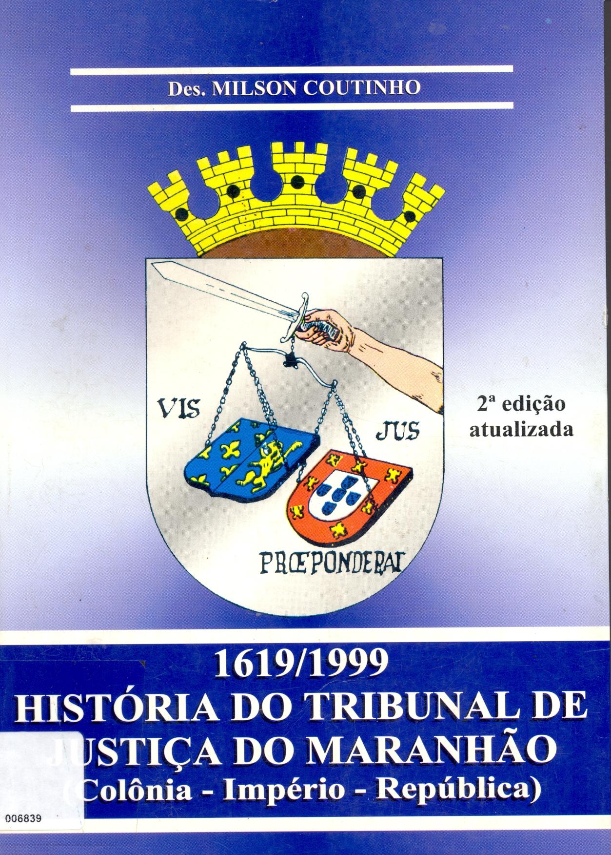 1619/1999- História do Tribunal de Justiça do Maranhão: Colônia- Império- República