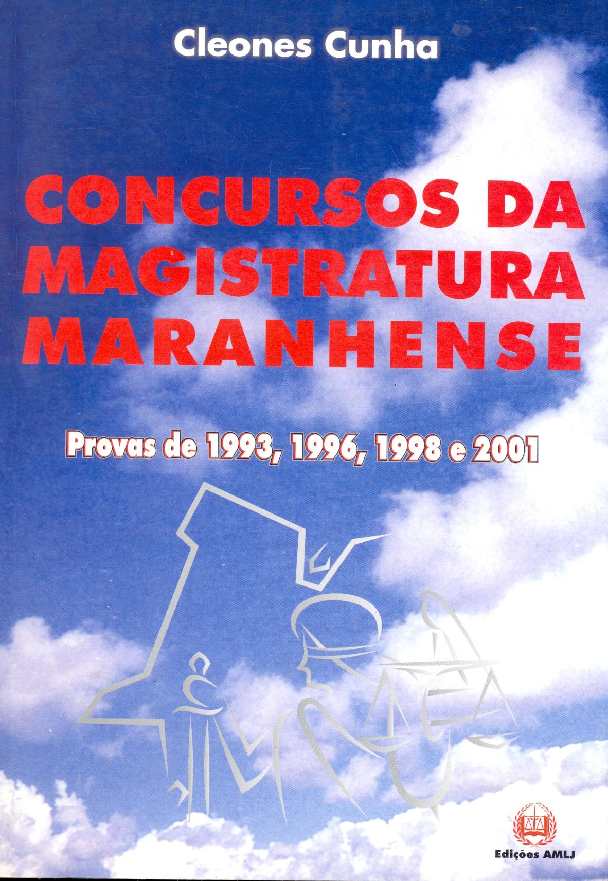 Concursos da Magistratura Maranhense: Provas de 1993,1996,1998 e 2001